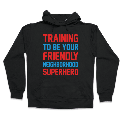 Training To Be Your Friendly Neighborhood Superhero Parody White Print Hooded Sweatshirt