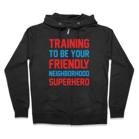 Training To Be Your Friendly Neighborhood Superhero Parody White Print Zip Hoodie