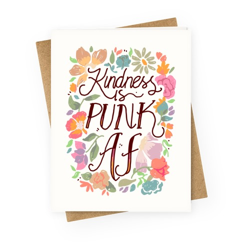 Kindness is Punk AF Greeting Card