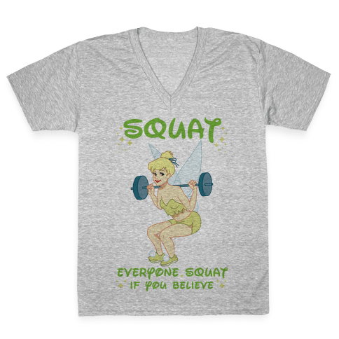 Squat Everyone Squat If You Believe V-Neck Tee Shirt