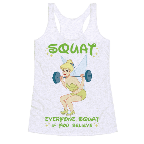 Squat Everyone Squat If You Believe Racerback Tank Top