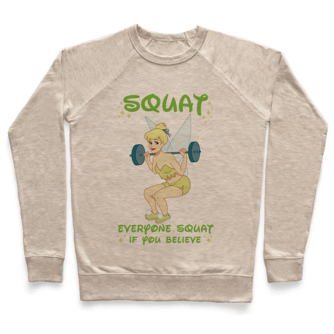 Squat Everyone Squat If You Believe Pullover