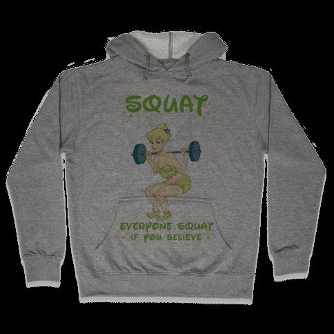 Squat Everyone Squat If You Believe Hooded Sweatshirt