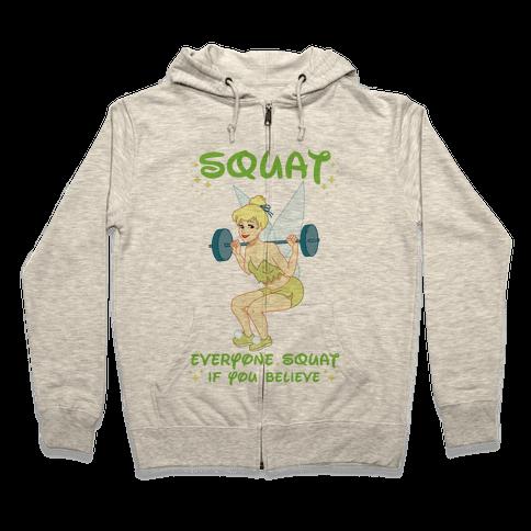 Squat Everyone Squat If You Believe Zip Hoodie