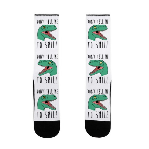 Don't Tell Me To Smile Dino Sock