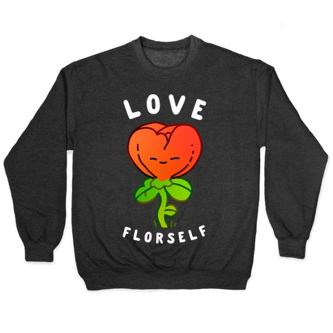 Love Florself Pullover