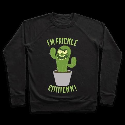I'M PRICKLE RICK!! Pullover