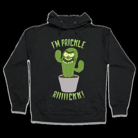 I'M PRICKLE RICK!! Hooded Sweatshirt