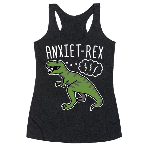 AnxieT-Rex Anxious Dinosaur Racerback Tank Top