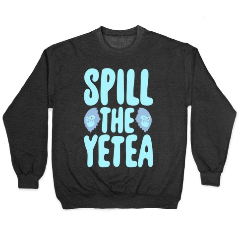 Spill The Yetea Parody White Print Pullover