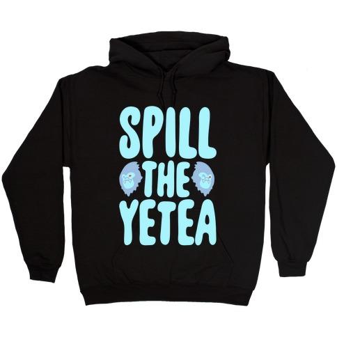 Spill The Yetea Parody White Print Hooded Sweatshirt
