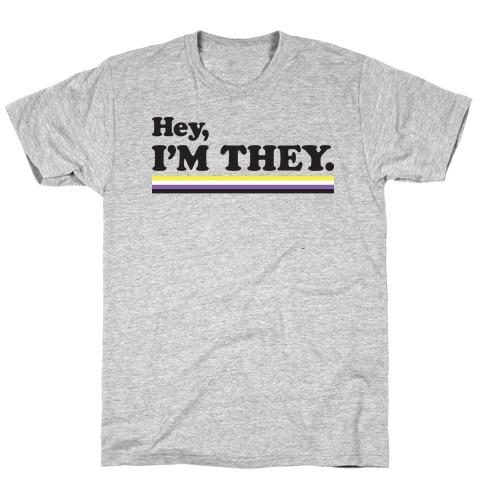 Hey, I'm They. (Non-binary) T-Shirt