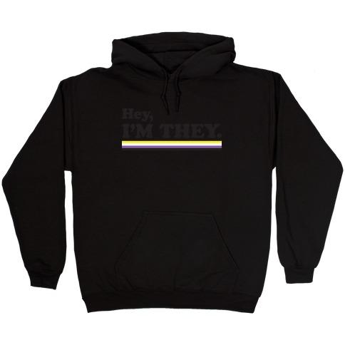 Hey, I'm They. (Non-binary) Hooded Sweatshirt