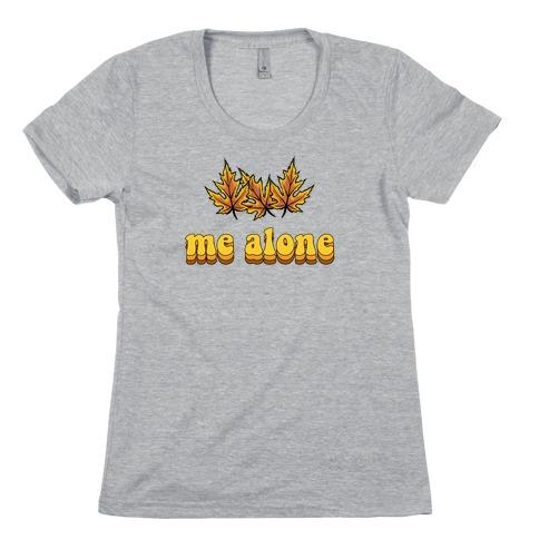 'Leaves' Me Alone Womens T-Shirt