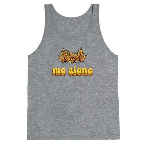 'Leaves' Me Alone Tank Top