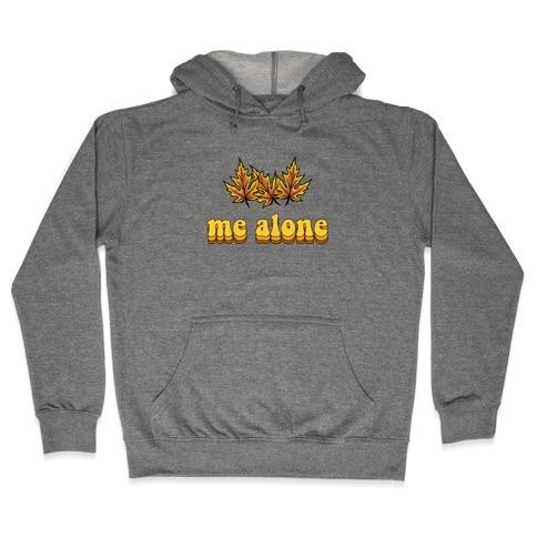 'Leaves' Me Alone Hooded Sweatshirt