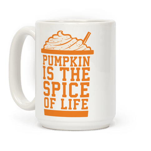 Pumpkin is the Spice of Life Coffee Mug