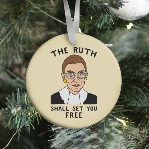 The Ruth Shall Set You Free Ornament