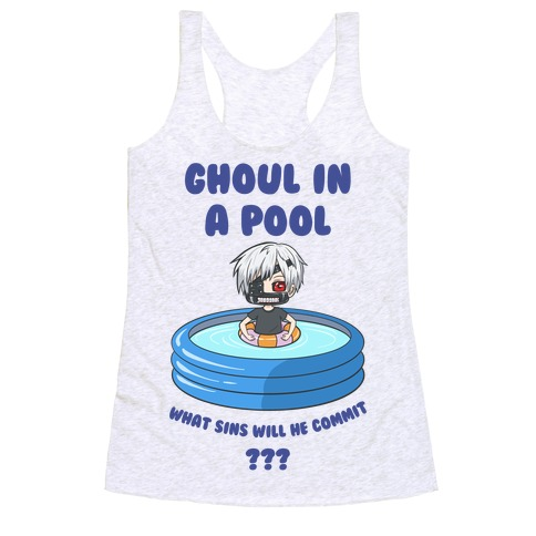 Ghoul In a Pool What Sins Will He Commit??? Racerback Tank Top