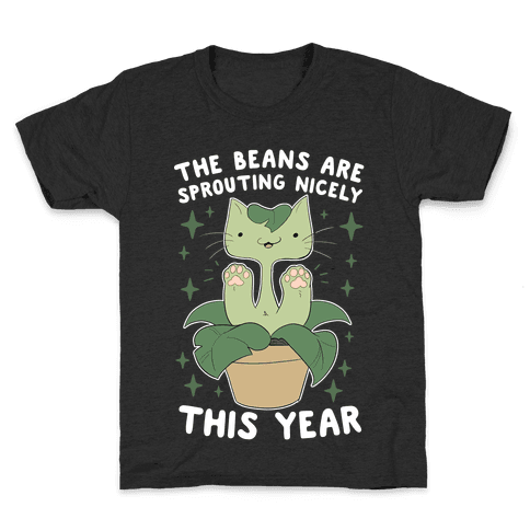 The Beans Are Sprouting Nicely This Year Kids T-Shirt