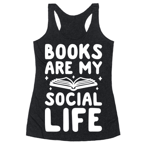 Books Are My Social Life Racerback Tank Top