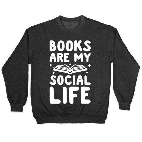 Books Are My Social Life Pullover