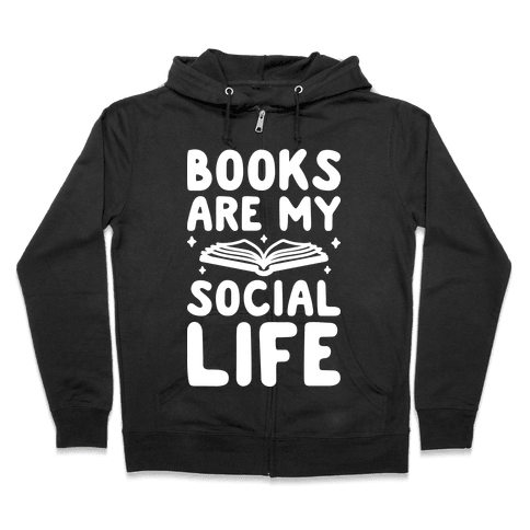 Books Are My Social Life Zip Hoodie
