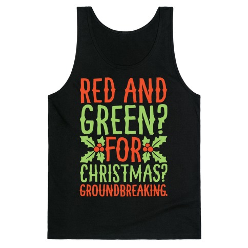 Red And Green For Christmas Groundbreaking Parody White Print Tank Top