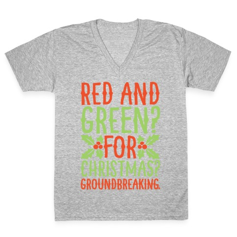 Red And Green For Christmas Groundbreaking Parody White Print V-Neck Tee Shirt
