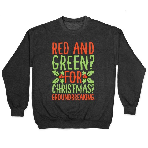 Red And Green For Christmas Groundbreaking Parody White Print Pullover