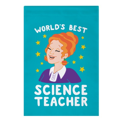 World's Best Science Teacher Garden Flag
