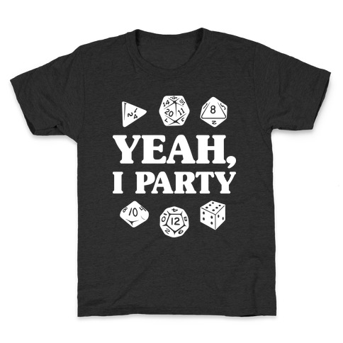 Yeah, I Party (Dungeons and Dragons) Kids T-Shirt
