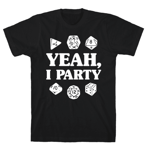 Yeah, I Party (Dungeons and Dragons) Mens/Unisex T-Shirt