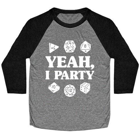 Yeah, I Party (Dungeons and Dragons) Baseball Tee
