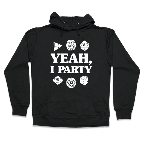 Yeah, I Party (Dungeons and Dragons) Hooded Sweatshirt