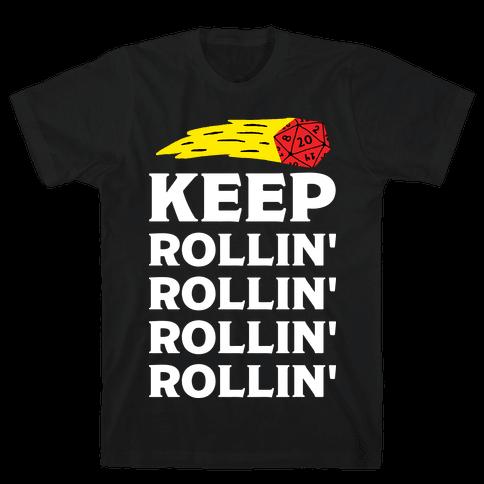 Keep Rollin' Rollin' Rollin' D20 Mens T-Shirt