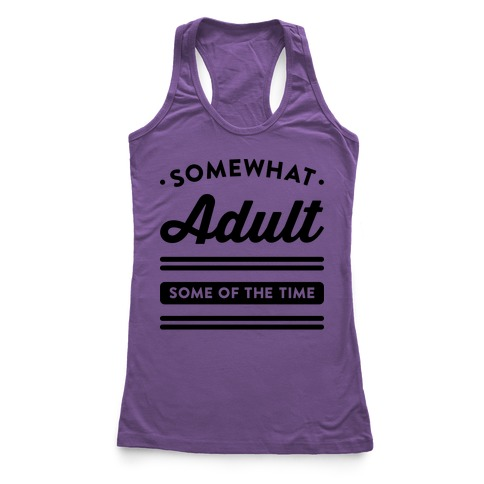 Somewhat Adult Racerback Tank Top