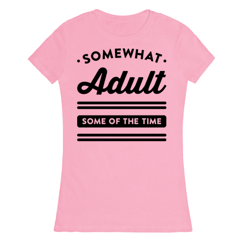 Somewhat Adult Womens T-Shirt