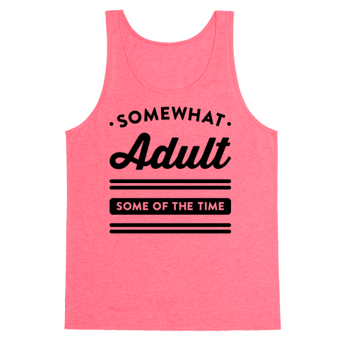 Somewhat Adult Tank Top