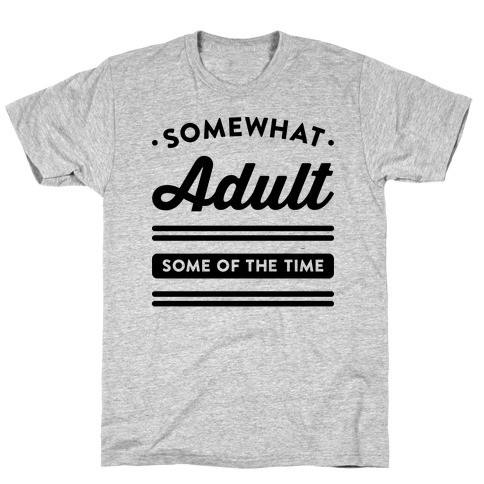 Somewhat Adult T-Shirt