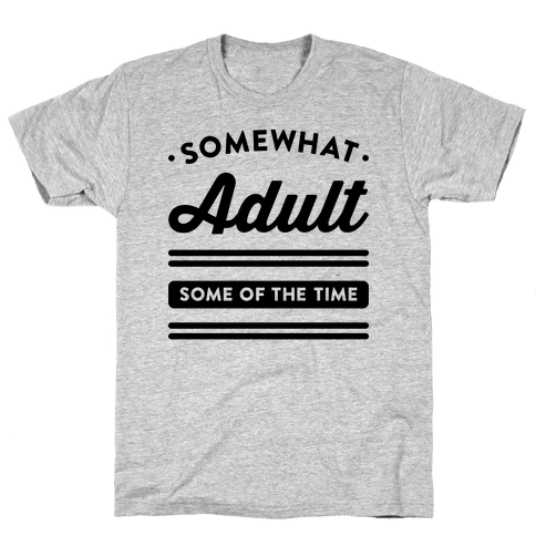 Somewhat Adult Mens T-Shirt