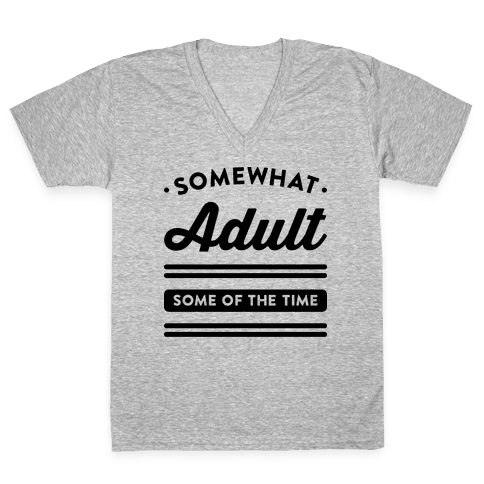 Somewhat Adult V-Neck Tee Shirt