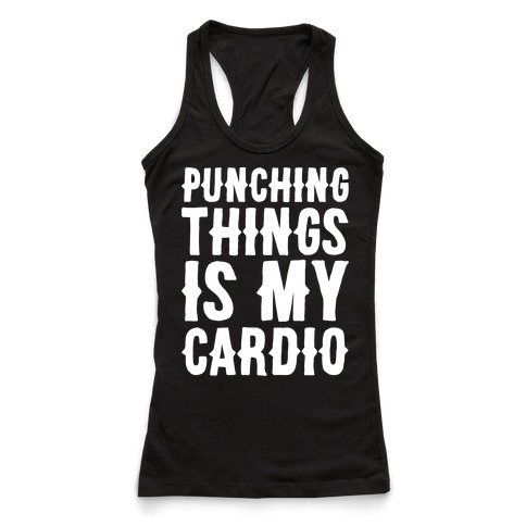 b311e812d0f94a Punching Things Is My Cardio White Print Racerback Tank Top