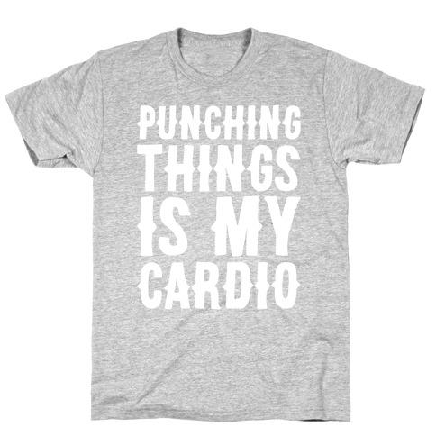 Punching Things Is My Cardio White Print T-Shirt