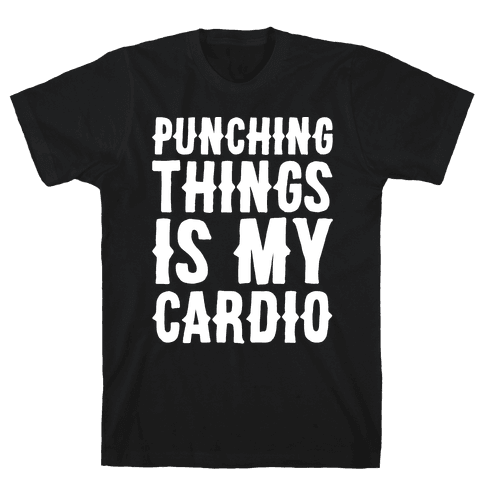 Punching Things Is My Cardio White Print Mens T-Shirt