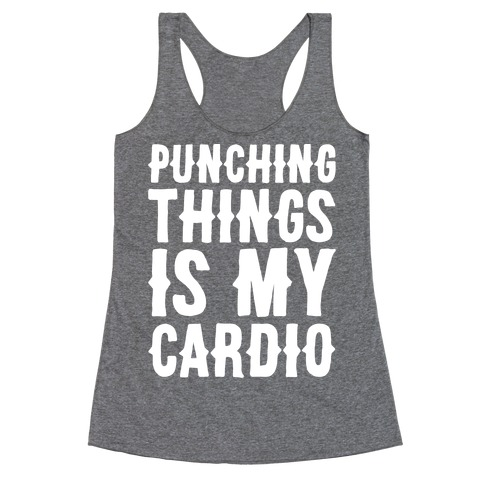 Punching Things Is My Cardio White Print Racerback Tank Top