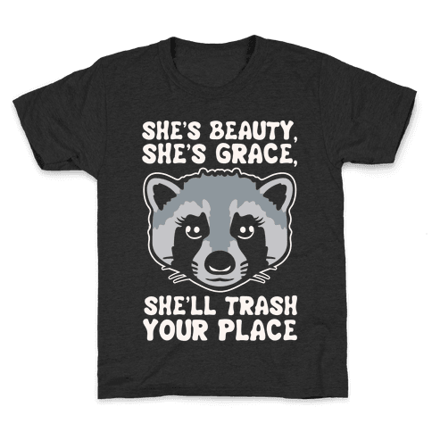 She's Beauty She's Grace She'll Trash Your Place White Print Kids T-Shirt