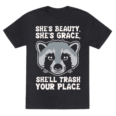 She's Beauty She's Grace She'll Trash Your Place White Print Mens T-Shirt