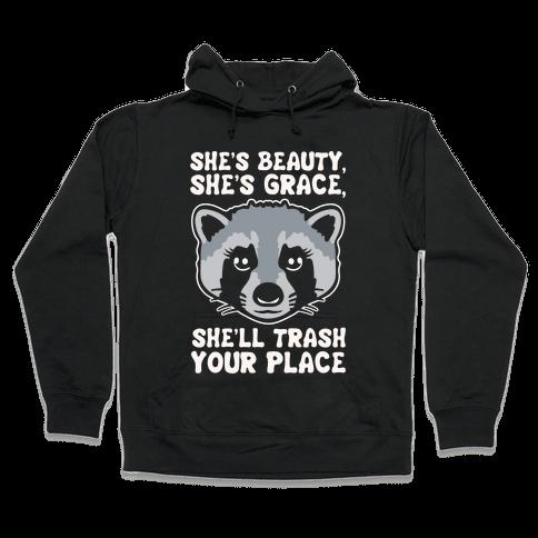 She's Beauty She's Grace She'll Trash Your Place White Print Hooded Sweatshirt