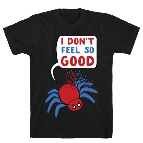 I Don't Feel So Good Mens T-Shirt